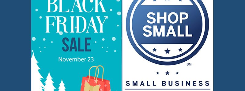 Black Friday / Small Business Saturday Savings!