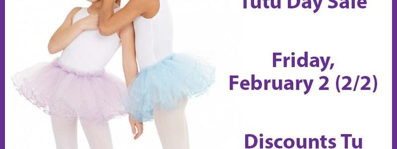 National Tutu Day Sale, Friday February 2nd (2/2)