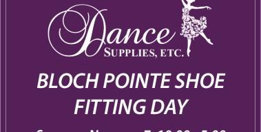 Bloch Pointe Shoe Fitting Day – Saturday, Nov. 7